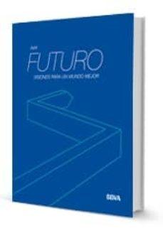 hay futuro: visiones para un mundo mejor-9788415253716
