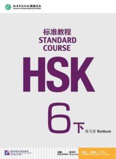 hsk standard course 6b (xia)- workbook (libro + cd mp3) serie de libro de texto basada en el hsk-9787561950838