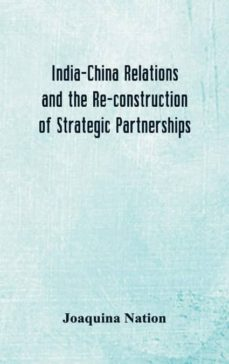 india-china relations and the re-construction of strategic partnerships-9789352977444