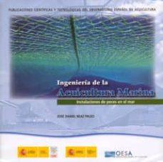 ingenieria de la acuicultura marina. instalaciones de peces en el mar-jose daniel beaz paleo-9788400086787
