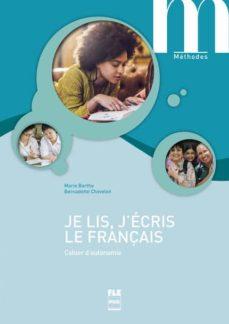 je lis, j écris le français - cahier d autonomie (2ª edicion)-bernadette chovelon-marie barthe-9782706125409
