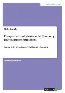 kompetitive und allosterische hemmung enzymatischer reaktionen-9783656524168
