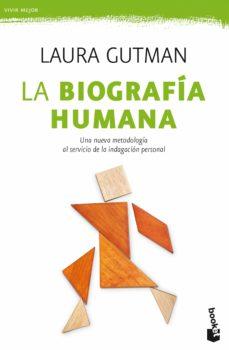 la biografia humana: una nueva metodologia al servicio de la indagacion personal-laura gutman-9788408181156