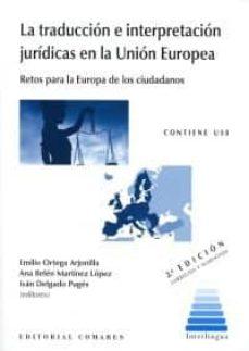 la traducción e interpretación jurídicas en la unión europea (contiene usb)-emilio ortega arjonilla-9788490456323