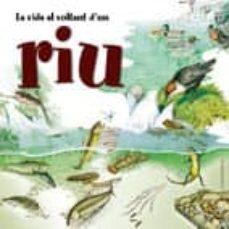 la vida al voltant d un riu-ferruccio cucchiarini-9788497913409