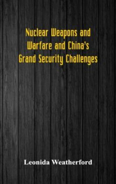 nuclear weapons and warfare and chinas grand security challenges-9789352977369