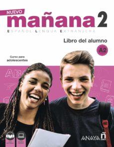 nuevo mañana 2: libro del alumno. curso de español a2 (incluye audio descargable)-9788469846650