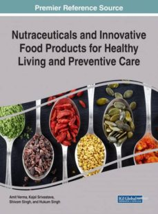 nutraceuticals and innovative food products for healthy living and preventive care-9781522529705