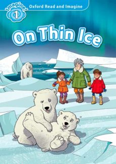 oxford read and imagine 1. on thin ice-9780194709316