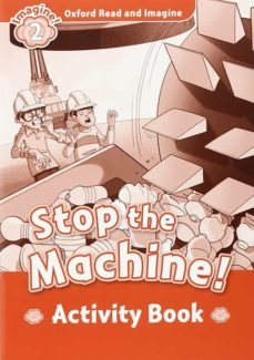 oxford read and imagine 2 stop the machine! activity book-9780194722780