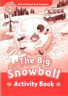 oxford read and imagine 2. the big snowball activity book-9780194736558