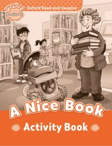 oxford read and imagine beginner. a nice book activity book-9780194709125