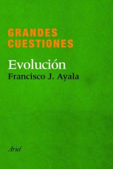 (pe) evolucionismo (grandes cuestiones)-francisco j. ayala-9788434405288