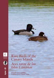 rare birds in the canary islands / aves raras de las islas canari as (bilingue ingles-español)-eduardo garcia del rey-francisco javier garcia vargas-9788496553910