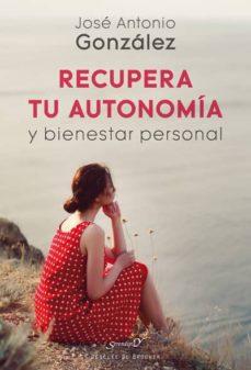 recupera tu autonomia y bienestar personal-jose antonio gonzalez-9788433029720