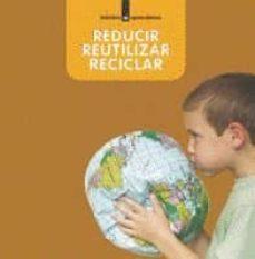 reducir, reutilizar y reciclar-9788424630164