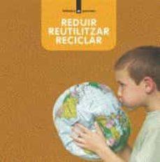 reduir, reutilitzar, reciclar-9788424629977