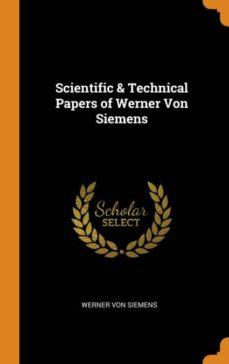 scientific & technical papers of werner von siemens-9780342198030