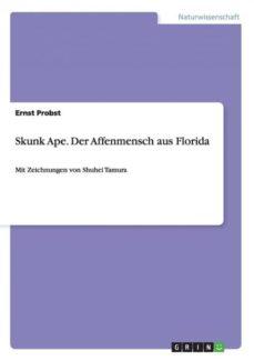 skunk ape der affenmensch aus florida-9783656435396