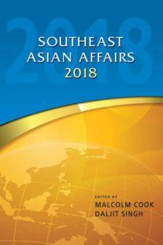 southeast asian affairs 2018-9789814786836