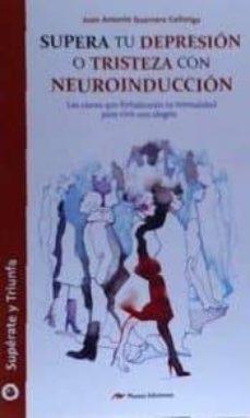 supera tu depresion o tristeza con neuroinduccion-9788416365944