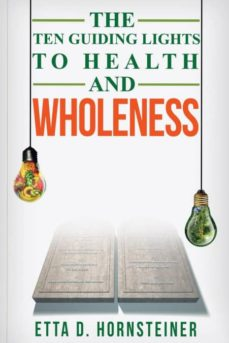 ten guiding lights to health and wholeness-9780998509600