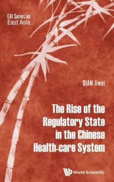 the rise of the regulatory state in the chinese health-care system-9789813207202