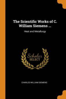 the scientific works of c. william siemens ...-9780341954071