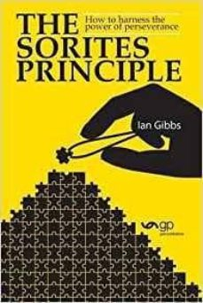 the sorites principle:  how to harness the power of perseverance-ian gibbs-9788494521348