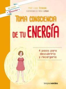 toma consciencia de tu energia: cuatro pasos para descubrirla y recargarla-laure teyssedre-9788416972289