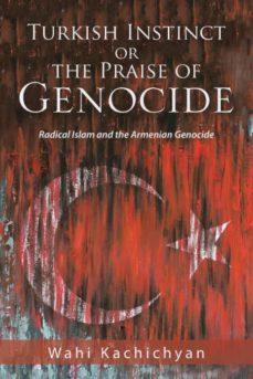turkish instinct or the praise of genocide-9781984517951