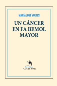un cancer en fa bemol mayor-maria jose voltes-9788494822537