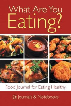 what are you eating food journal for eating healthy-9781541910058