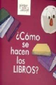 ¿como se hacen los libros?-esther sanchez-9788493533144