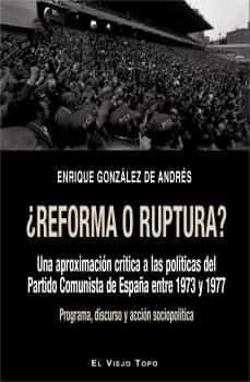 ¿reforma o ruptura?-enrique gonzalez de andres-9788416995455