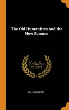 the old humanities and the new science-9780341661351