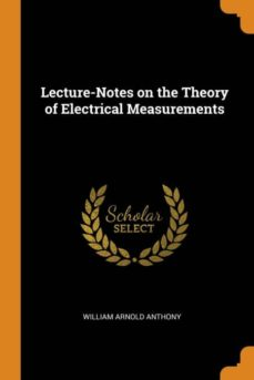 lecture-notes on the theory of electrical measurements-9780341651925