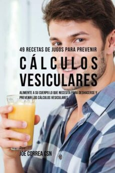 49 recetas de jugos para prevenir c�lculos vesiculares-9781635316957