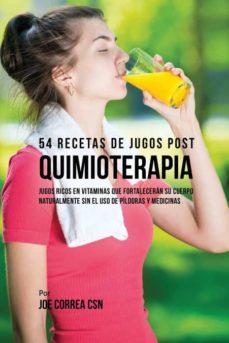 54 recetas de jugos post quimioterapia-9781635316964