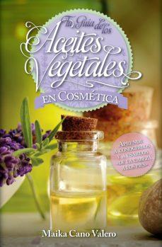 aceites vegetales en cosmética-maika cano-9788416002504