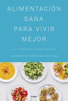alimentacion sana para vivir mejor-lily simpson-rob hobson-9788416449439