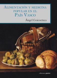 alimentacion y medicina popular en el pais vasco-angel goicoetxea markaida-9788495461810