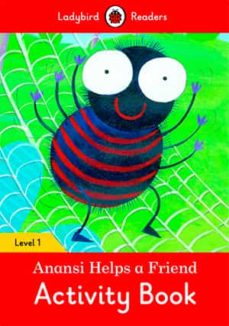 anansi helps a friend activity book – ladybird readers level 1-9780241254202