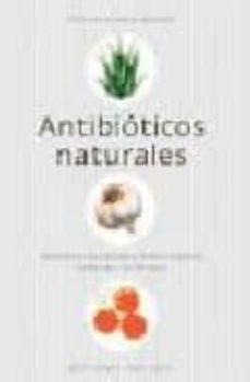 antibioticos naturales: alternativas naturales para combatir bacterias resistentes a los farmacos-stephen harrod buhner-9788497773942
