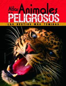 atlas de los animales peligrosos: las bestias mas temidas-paula hammond-9788466221078