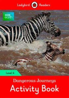 bbc earth: dangerous journeys activity book: level 4 (ladybird readers)-9780241298725