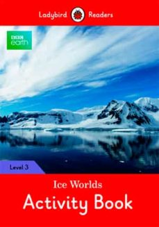 bbc earth: ice worlds activity book: level 3 (ladybird readers)-9780241319680
