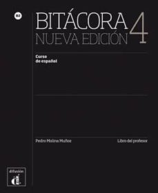 bitacora 4. libro del profesor (nueva edición)-ana martínez lara-9788416943715