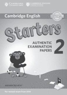 cambridge english: (2018 exam) starters 2 answer booklet-9781316636268