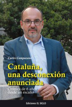 cataluña, una desconexión anunciada-carlos campuzano-9788469766521